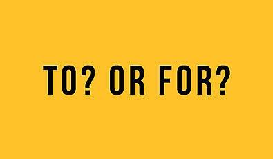 TO? or FOR? - Hangisini, Ne Zaman Kullanmalısınız?