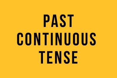 Past Continuous Tense – İngilizce Türkçe Detaylı Konu Anlatımı