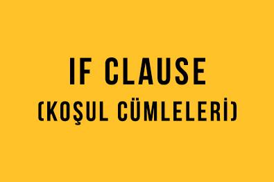 If Clause (Koşul Cümleleri): İngilizce - Türkçe Detaylı Konu Anlatımı + Örnek Cümleler