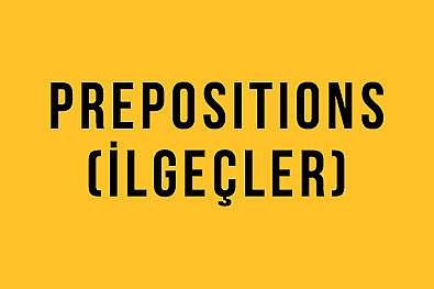 Prepositions (İlgeçler): Günlük Hayatta En Çok Kullanılan 10 İlgeç