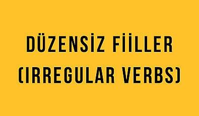 Düzensiz Fiiller (Irregular Verbs): İngilizce Türkçe Detaylı Konu Anlatımı + Örnek Cümleler