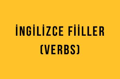 İngilizce Fiiller (Verbs) İngilizce Türkçe Detaylı Konu Anlatımı + Örnek Cümleler