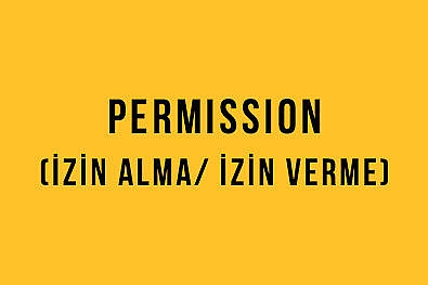 Permission (İzin Alma/ İzin Verme)