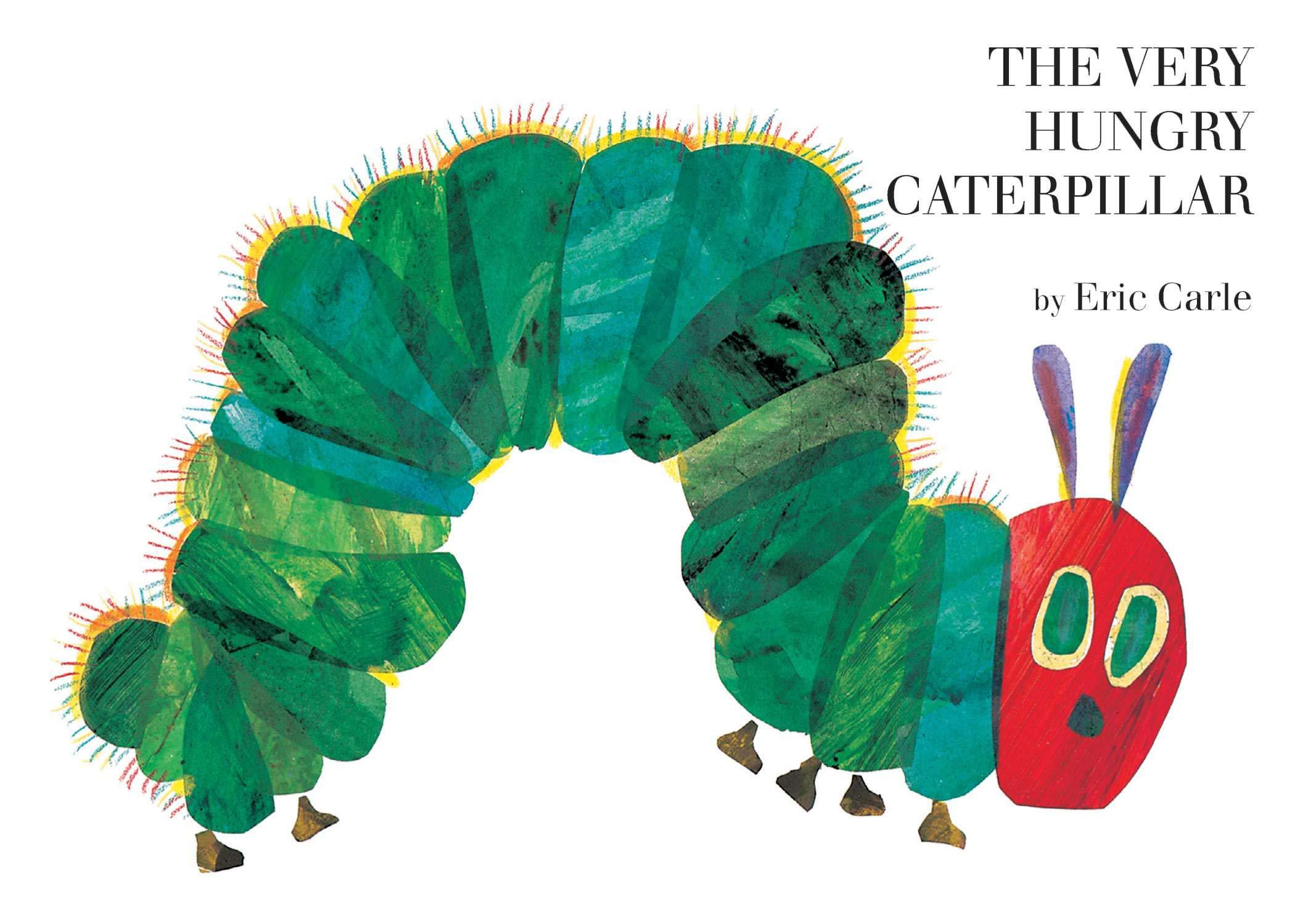 The Very Hungry Caterpillar – Eric Carl