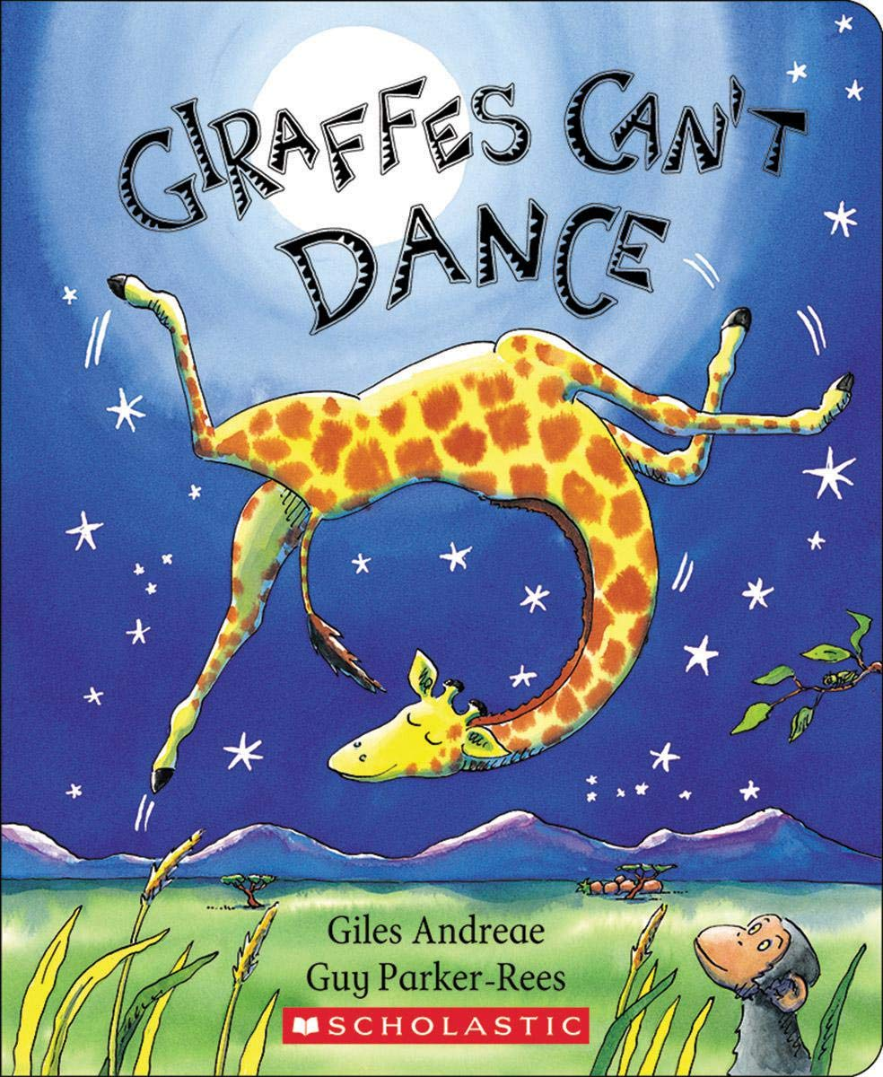 Giraffes Can't Dance – Giles Andreae & Guy Parker-Rees