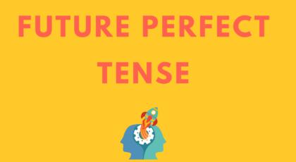 Future Perfect Tense: Detaylı Konu Anlatımı ve Örnekler