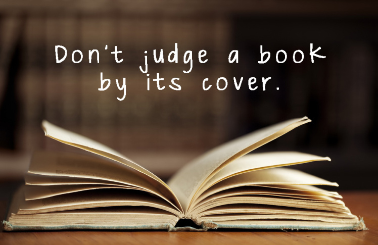Never judge the book by its cover.