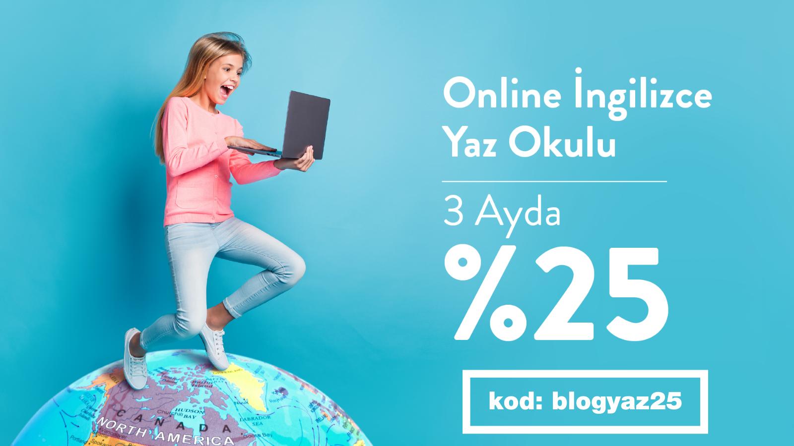 Online İngilizce Yaz Okulu 3 Ayda %25 indirim kod: blogyaz25